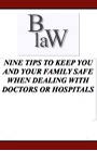 Nine Tips to Keep You & Your Family Safe When Dealing With Doctors & Hospitalsg